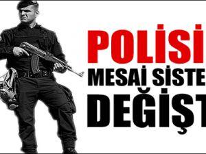 Polisin MESAİ SİSTEMİ Değişti