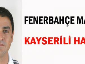 Fenerbahçe-Kayserispor Maçına Kayseri'li Hakem