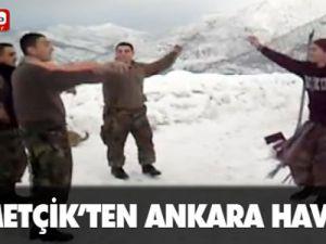 Şırnaklı Mehmetçik'ten Ankara Havası