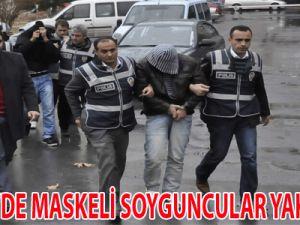 KAYSERİ'DE MASKELİ SOYGUNCULAR YAKALANDI