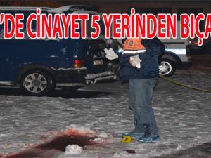 KAYSERİ'DE CİNAYET 5 YERİNDEN BIÇAKLANDI