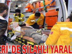 KAYSERİ'DE SİLAHLI YARALANMA