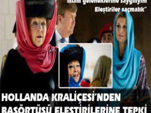 Hollanda Kraliçesi'nden başörtüsü eleştirisine tepki