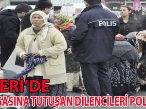 KAYSERİ'DE YER KAVGASINA TUTUŞAN DİLENCİLERİ POLİS AYIRDI