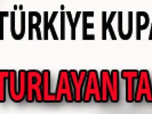 Türkiye Kupası'nda turlayan takımlar