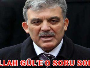 Abdullah Gül'e o soru soruldu