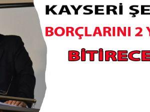KAYSERİ ŞEKER BORÇLARINI 2 YILDA BİTİRECEK