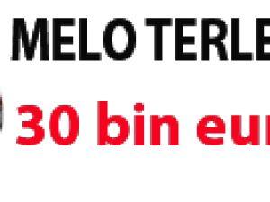 Melo terlemeden 30 bin euro aldı