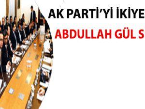 Ak Parti'yi ikiye bölen Abdullah Gül sorusu
