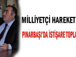 MHP İL BAŞKANI EKE PINARBAŞI'DA İSTİŞARE TOPLANTISI YAPTI