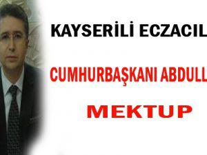 Kayserili Eczacılardan Cumhurbaşkanı Abdullah Gül'e Mektup