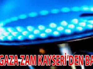 DOĞALGAZA ZAM KAYSERİ'DEN BAŞLIYOR