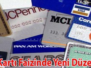 Kredi kartı faizinde yeni düzenleme
