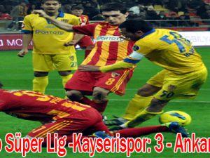 Spor Toto Süper Lig -Kayserispor: 3 - Ankaragücü: 0