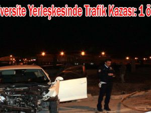 Üniversite yerleşkesinde trafik kazası: 1 ölü, 1 yaralı