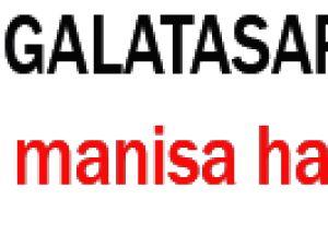 Galatasaray'da Manisa hazırlıkları