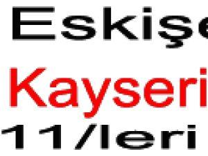 Es Es'in konuğu Kayserispor / 11'LER