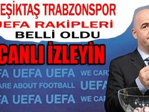 UEFA'daki Beşiktaş Trabzon rakiplerimiz belli oldu