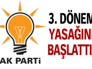 AK Parti 3. dönem yasağını başlattı