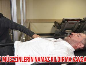 KAYSERİ'DE MÜEZZİNLERİN NAMAZ KILDIRMA KAVGASI 1 YARALI