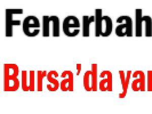 F.Bahçe Bursa'da yara sardı: 0-2