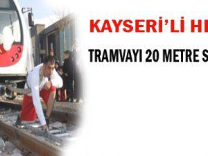 KAYSERİ'Lİ HERKÜL TRAMVAYI SÜRÜKLEDİ