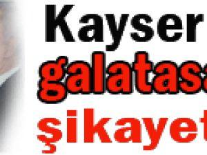 Kayseri, G.Saray'ı şikayet etti!