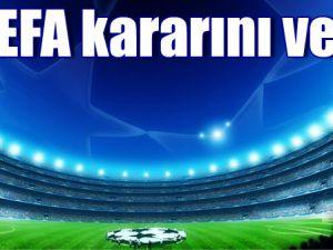 UEFA KARARINI  VERDİ ŞARTLI DEVAM