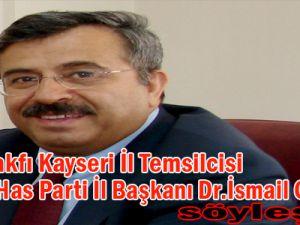 Kayseri Has Parti İl Başkanı Dr.İsmail Gökşen
