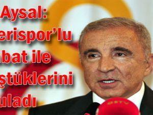 Ünal Aysal transfer konusunda Reyes ve Kayserispor'lu Amrabat ile görüştüklerini doğruladı.