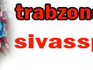 Sivasspor: 2 - Trabzonspor: 2