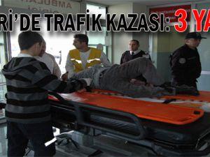 KAYSERİ'DE TRAFİK KAZASI: 3 YARALI