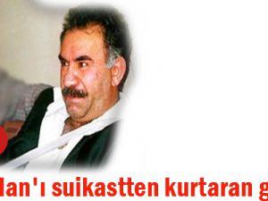 Öcalan'ı suikastten kurtaran general!