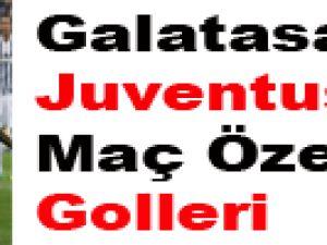 Galatasaray Juventus: 2-2 Maç Özeti ve Golleri