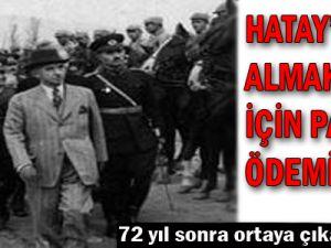 HATAY'I ALMAK İÇİN PARA VERMİŞİZ...!