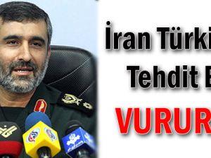İran Türkiye'yi Tehdit Etti: Vururuz!