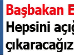 Başbakan Erdoğan: Hepsini açığa çıkaracağız!