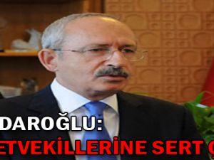 Kılıçdaroğlu milletvekillerine sert çıktı!