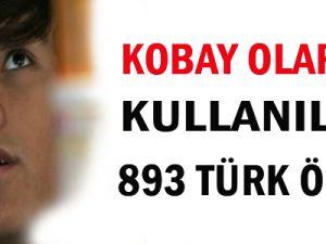 Kobay olarak kullanılan 893 Türk öldü
