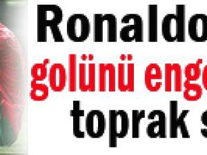 Ronaldo'nun golünü engelleyen toprak satışta