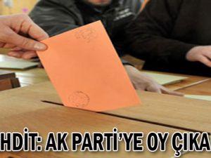 Şok tehdit: AK Parti'ye oy çıkarsa...