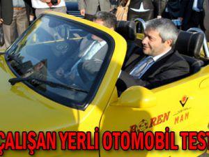 BORLA ÇALIŞAN YERLİ OTOMOBİL TEST EDİLDİ