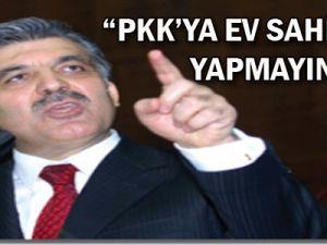 """""""PKK'ya Ev Sahipliği Yapmayın"""""""