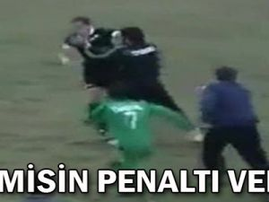 SEN MİSİN PENALTI VEREN!-VİDEO
