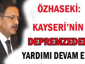 Özhaseki: Kayseri'nin Depremzedelere Yardımı Devam Edecek
