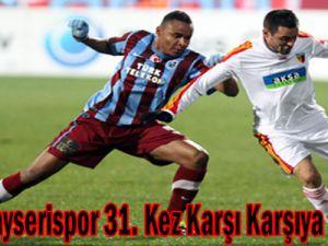 TS ile Kayserispor 31. kez karşı karşıya gelecek