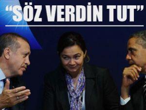 Erdoğan'dan Obama'ya: söz verdin tut