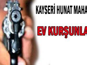 KAYSERİ'DE ŞEHİR MERKEZİNDE EV KURŞUNLADILAR