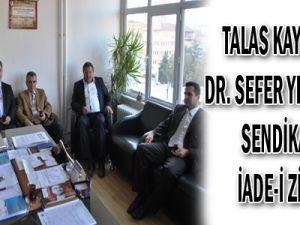 Talas Kaymakamı Dr. Sefer Yılmaz'dan Sendikamıza İade-i Ziyaret
