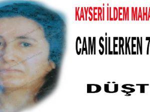 KAYSERİ'DE CAM SİLMEK İSTERKEN 7. KATTAN DÜŞTÜ